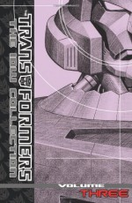 Transformers: The IDW Collection, Volume 3 - Guido Guidi, Klaus Scherwinski, Robby Musso, Marcelo Matere, Alex Milne, E.J. Su, Emiliano Santalucia, Simon Furman, Stuart Moore