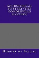 An Historical Mystery (the Gondreville Mystery) - Honoré de Balzac, Katharine Prescott Wormeley