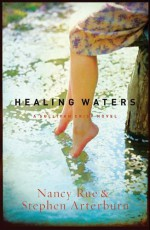 Healing Waters - Nancy Rue, Stephen Arterburn