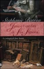 Jane e l'eredità di Sua Signoria - Stephanie Barron, Alessandro Zabini