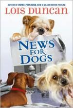 News For Dogs - Lois Duncan
