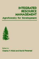 Integrated Resource Management: Agroforestry for Development - Charles V. Kidd, Charles Vincent Kidd, David Pimentel
