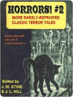 Horrors! Vol. 2: More Rarely Reprinted Classic Terror Tales - Jean Marie Stine, J L Frankie Hill