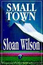 Small Town - Sloan Wilson