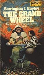 The Grand Wheel - Barrington J. Bayley