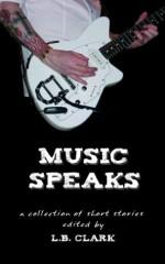 Music Speaks - LB Clark, Erin McGowan, JD Mader, Ann Cathey, Laurie Sorensen, David Antrobus, Pam Bainbridge-Cowan, James Clark, Christopher T. Grace