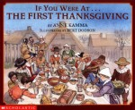 If You Were At The First Thanksgiving - Anne Kamma, Bert Dodson
