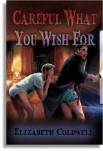 Careful What You Wish For - Elizabeth Coldwell