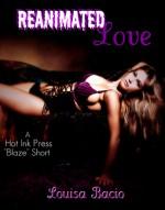 Renimated Love - Louisa Bacio