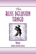 The Bliss Delusion Tango - Maria-Cristina Necula