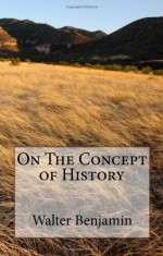 On the Concept of History - Walter Benjamin
