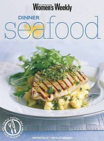 """Dinner Seafood (""""Australian Women's Weekly"""" Home Library) - Susan Tomnay"""