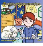Goodnight, I Wish You Goodnight: Hood Picture Book Series - Book 1 - Karen Jean Matsko Hood, Hiroshi Hatakeyama