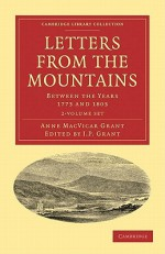 Letters from the Mountains 2 Volume Set: Cambridge Library Collection - Anne MacVicar Grant, J. P. Grant