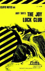 The Joy Luck Club - CliffsNotes, Laurie E. Rozakis, Amy Tan