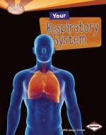 Your Respiratory System - Judith Jango-Cohen