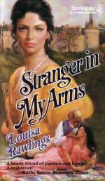 Stranger In My Arms (Harlequin Historical #60) - Louisa Rawlings