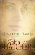 Wagered Heart - Robin Lee Hatcher