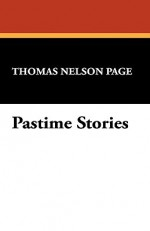 Pastime Stories - Thomas Nelson Page