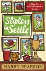 Slipless in Settle - Harry Pearson