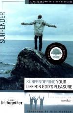 Surrendering Your Life for God's Pleasure - Brett Eastman, Todd Wendorff, Dee Eastman