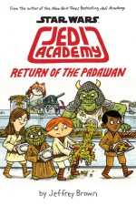 Star Wars: Jedi Academy: Return of the Padawan - Jeffrey Brown