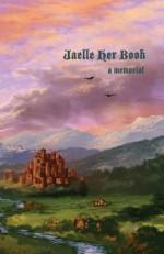Jaelle Her Book - Melissa Scott, Don Sakers, Danielle Ackley-McPhail, Mike McPhail, Elektra Hammond, Esther Fresner