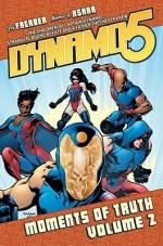 Dynamo 5 Volume 2: Moments Of Truth - Jay Faerber, Mahmud A. Asrar, Ron Riley