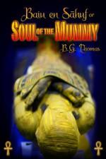 Soul of the Mummy - B.G. Thomas