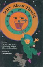 It's About Time! - Roxanne Heide Pierce, Judith Heide Gilliland, Roxanne Heide Pierce, Cathryn Falwell
