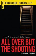 All Over But the Shooting - Richard Powell