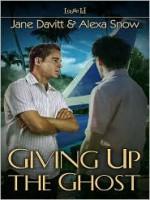 Giving Up the Ghost - Jane Davitt, Alexa Snow