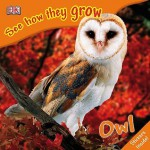 Owl (See how they grow) - Mary Ling, Kim Taylor