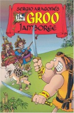 The Groo Jamboree - Sergio Aragonés, Mark Evanier, M. E., Stan Sakai, Tom Luth