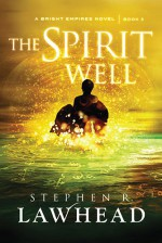 The Spirit Well - Stephen R. Lawhead