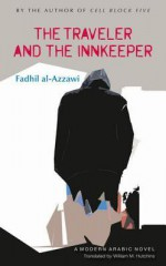The Traveler and the Innkeeper - Fadhil al-Azzawi, William Hutchins