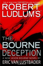 The Bourne Deception - Eric Van Lustbader