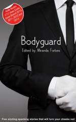 Bodyguard: A Collection of Five Erotic Stories - Laurel Aspen, Lana Fox, Eva Hore
