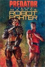 Predator Versus Magnus Robot Fighter - Lee Weeks, John Ostrander