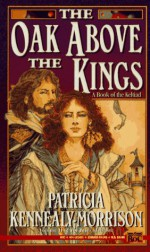 The Oak above the Kings - Patricia Kennealy-Morrison, Patricia Kennealy