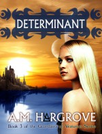 Determinant - A.M. Hargrove