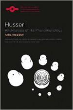 Husserl: An Analysis of His Phenomenology - Paul Ricoeur, Edward G. Ballard, Lester E. Embree, David Carr