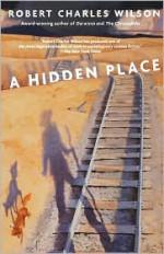 A Hidden Place - Robert Charles Wilson