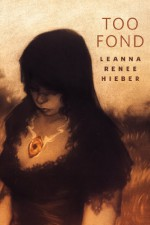 Too Fond: A Tor.Com Original - Leanna Renee Hieber