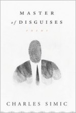 Master of Disguises - Charles Simic