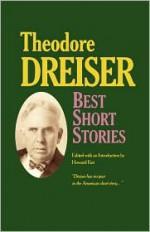 Best Short Stories of Theodore Dreiser - Theodore Dreiser, Howard Fast