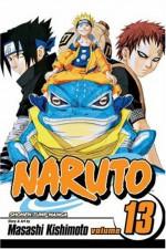 Naruto, Vol. 13: The Chunin Exam, Concluded...!! - Masashi Kishimoto