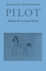 Pilot: Johann the Carousel Horse - Johannes Goransson