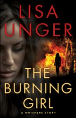 The Burning Girl: A Whispers Story - Lisa Unger