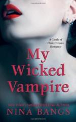 My Wicked Vampire - Nina Bangs